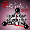 Quantum Connections in Sweden 7: Quantum Topology and Time